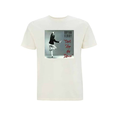Bryan Ferry Don't Stop The Dance T-Shirt