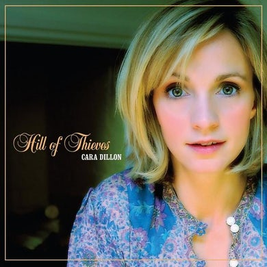 Cara Dillon Hill Of Thieves CD
