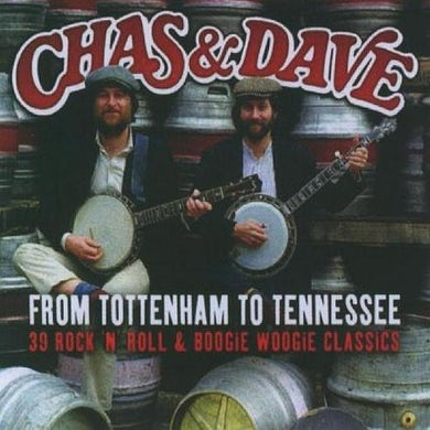 Chas & Dave From Tottenham To Tennessee CD
