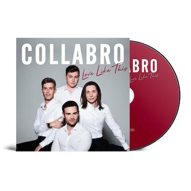 Collabro Love Like This CD