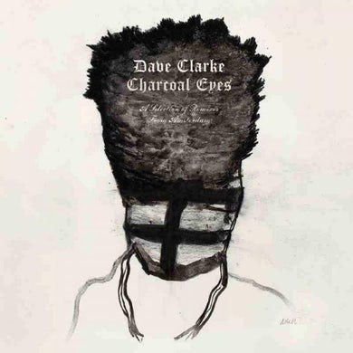 Dave Clarke Charcoal Eyes (A Selection Of Remixes From Amsterdam) CD Album (Signed) CD