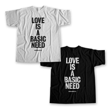 Embrace Love Is A Basic Need T-Shirt