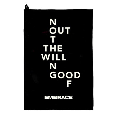Embrace The Good will Out / Out Of Nothing Tea Towel