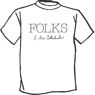 Folks I see Cathedrals White T-Shirt