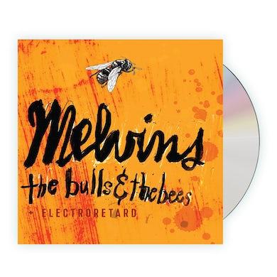 Melvins The Bulls & The Bees / Electroretard CD
