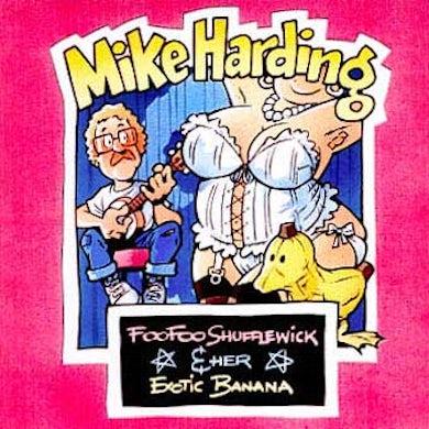 Mike Harding Foo Foo Shufflewick And Her Exotic Banana CD