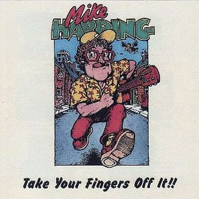 Mike Harding Take Your Fingers Off It!! CD