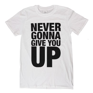 Rick Astley Never Gonna Give You Up White T-Shirt