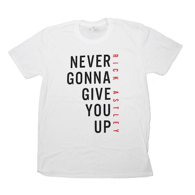 Rick Astley Never Gonna Give You Up Stacked White T-Shirt