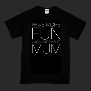 Skint Records Have More Fun, Jack With Your Mum T-Shirt