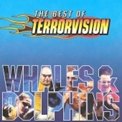 Whales And Dolphins (The Best Of Terrorvision) CD