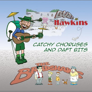 The Bradshaws Catchy Choruses And Daft Bits CD