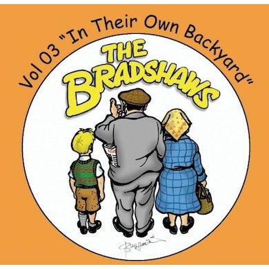 The Bradshaws Vol 3 - In Their Own Back Yard CD