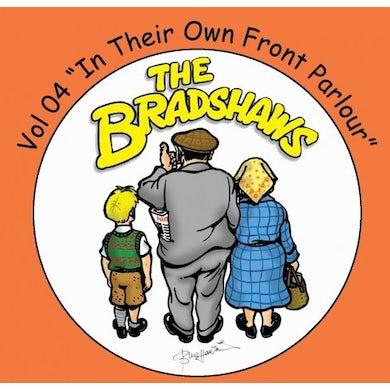 The Bradshaws Vol 4 - In Their Own Front Parlour CD