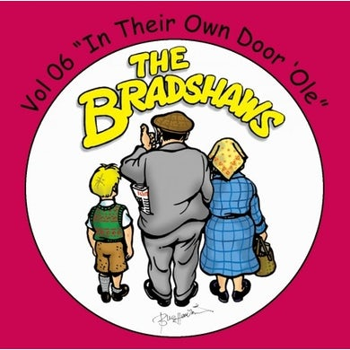 The Bradshaws Vol 6 - In Their Own Door Ole CD
