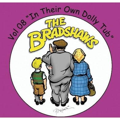 The Bradshaws Vol 8 - In Their Own Dolly Tub CD