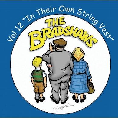 The Bradshaws Vol 12 - In Their Own String Vest CD