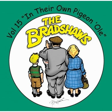 The Bradshaws Vol 15 - In Their Own Pigeon Ole CD