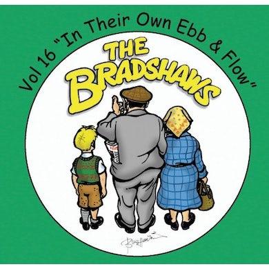 The Bradshaws Vol 16 - In Their Own Ebb & Flow CD
