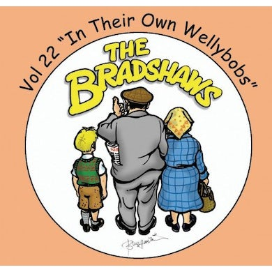 The Bradshaws Vol 22 - In Their Own Wellybobs CD