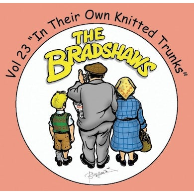 The Bradshaws Vol 23 - In Their Own Knitted Trunks CD