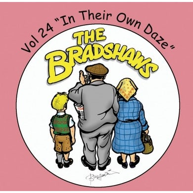 The Bradshaws Vol 24 - In Their Own Daze CD