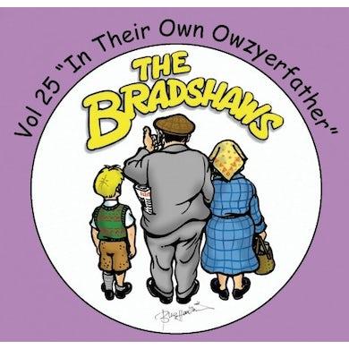 The Bradshaws Vol 25 - In Their Own Owzyerfather CD