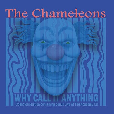 The Chameleons Why Call It Anything Collectors Edition CD