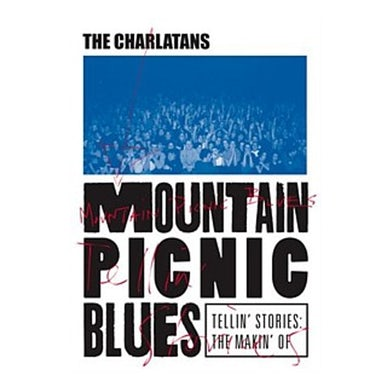 The Charlatans Mountain Picnic Blues: Tellin' Stories, The Makin' Of DVD