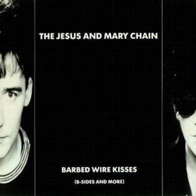 The Jesus and Mary Chain Barbed Wire Kisses (B Sides And More) LP (Vinyl)