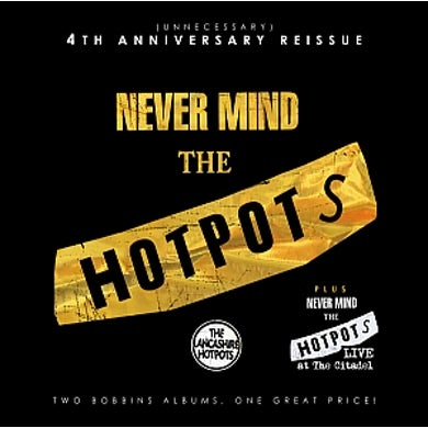 The Lancashire Hotpots Never Mind The Hotpots - Remastered (2011) CD