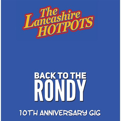 The Lancashire Hotpots Back To The Rondy Live CD