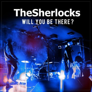 The Sherlocks Will You Be There 7-Inch Single 7 Inch