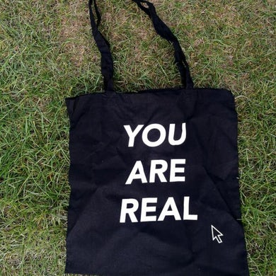 You Are Real Tote Bag