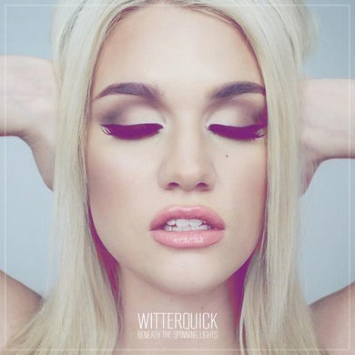 Witterquick Beneath The Spinning Lights CD