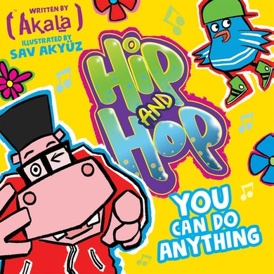 Akala and Oxford University Press Presents - Hip & Hop: You Can Do Anything Children's Book