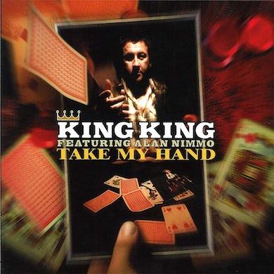 KING KING Take My Hand  CD