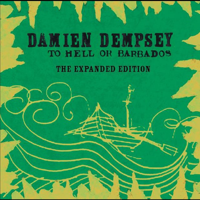 Damien Dempsey To Hell Or Barbados The Expanded Version CD