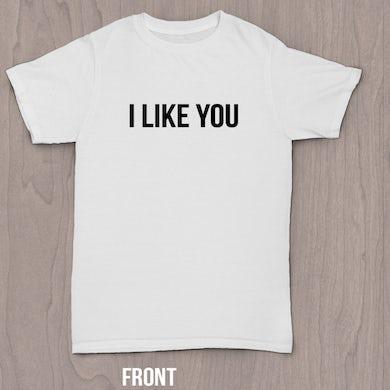 I Like You White T-Shirt