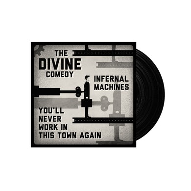 The Divine Comedy Infernal Machines / You'll Never Work In This Town Again 7 Inch