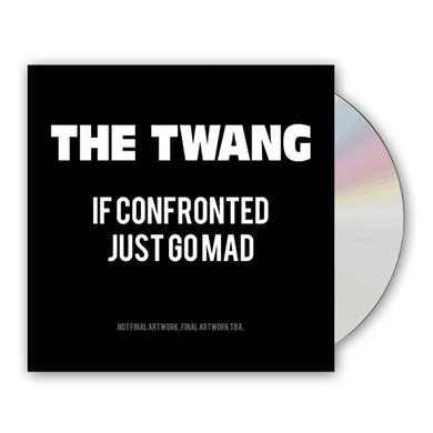 The Twang If Confronted Just Go Mad (Signed) CD