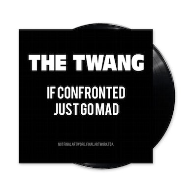 The Twang If Confronted Just Go Mad (Signed) LP (Vinyl)