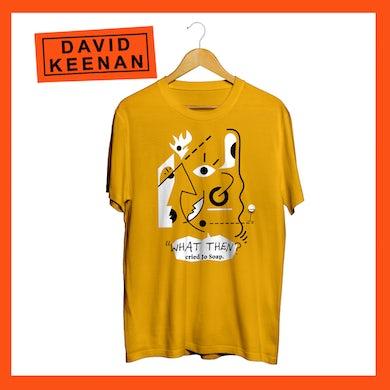 """David Keenan """"WHAT THEN?"""" T-Shirt"""