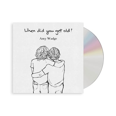 When Did You Get Old? CD