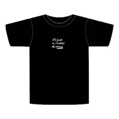 It's Just A Matter Of Time T-Shirt