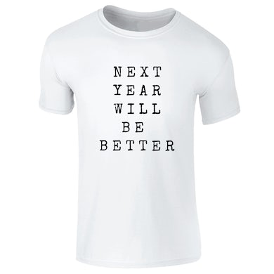 Polly Scattergood Next Year Will Be Better T-Shirt White