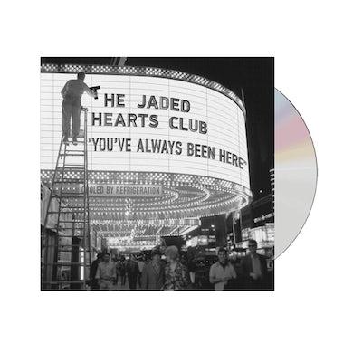 You've Always Been Here CD
