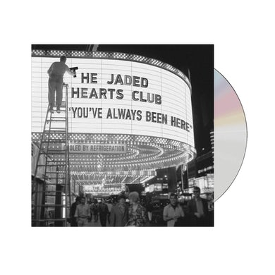 The Jaded Hearts Club You've Always Been Here CD