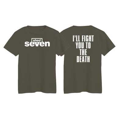 Shed Seven I'll Fight You To The Death T-Shirt