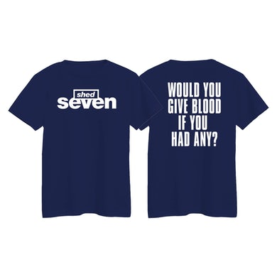 Shed Seven Would You Give Blood If You Had Any? T-Shirt